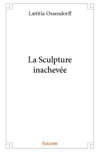 La sculpture inachevée