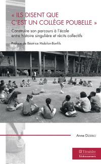 Ils disent que c'est un collège poubelle : construire son parcours à l'école entre histoire singulière et récits collectifs