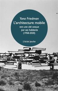 L'architecture mobile : vers une cité conçue par ses habitants (1958-2020)
