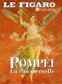 Le Figaro, hors-série, Pompéi : l'exposition immersive du Grand Palais