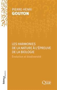 Les harmonies de la nature à l'épreuve de la biologie : évolution et biodiversité