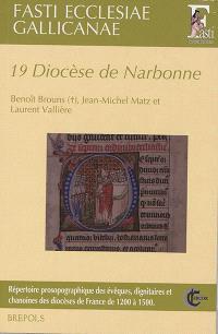 Fasti ecclesiae gallicanae : répertoire prosopographique des évêques, dignitaires et chanoines des diocèses de France de 1200 à 1500. Volume 19, Diocèse de Narbonne