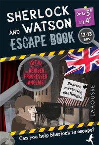 Sherlock and Watson escape book : de la 5e à la 4e, 12-13 ans : can you help Sherlock to escape?