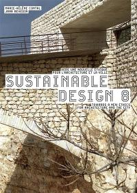 Sustainable design. Volume 8, Vers une nouvelle éthique pour l'architecture et la ville = Towards a new ethics for architecture and the city