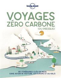 Voyages zéro carbone (ou presque).