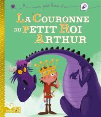 La couronne du petit roi Arthur