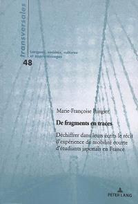De fragments en traces : déchiffrer dans leurs écrits le récit d'expérience de mobilité courte d'étudiants japonais en France