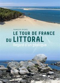 Le tour de France du littoral : regard d'un géologue