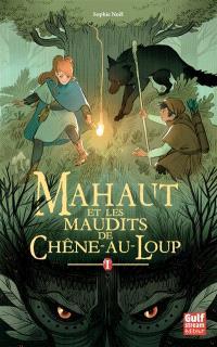 MAHAUT et les maudits de Chêne-au-Loup