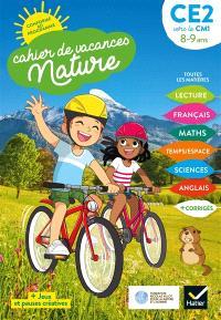Cahier de vacances nature, CE2 vers le CM1, 8-9 ans : conforme au programme