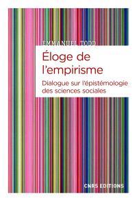 Eloge de l'empirisme : dialogue sur l'épistémologie des sciences sociales