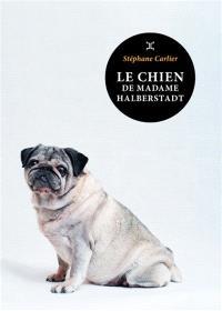 Le chien de madame Halberstadt : novella