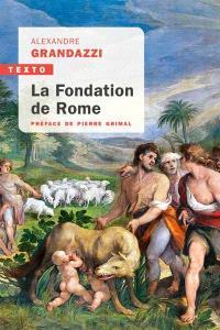 La fondation de Rome : réflexion sur l'histoire