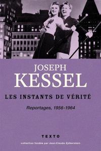 Reportages. Volume 6, Les instants de vérité : 1956-1964