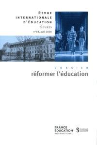 Revue internationale d'éducation. n° 83, Réformer l'éducation