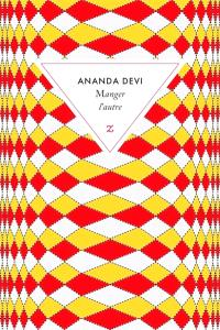 Manger l'autre, Ananda Devi