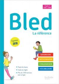 Bled : grammaire, orthographe, conjugaison, vocabulaire : cycle 3, CM1, CM2