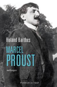 Marcel Proust : mélanges