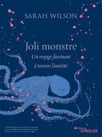 Joli monstre : un voyage fascinant à travers l'anxiété