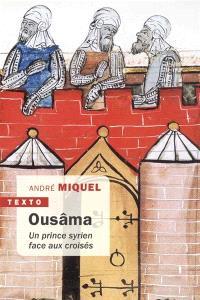 Ousâma : un prince syrien face aux croisés