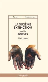 La sixième extinction; Suivi de Dérives