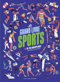 Le grand livre des sports : + de 40 disciplines olympiques illustrées
