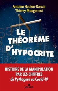 Le théorème d'hypocrite : une histoire de la manipulation par les chiffres de Pythagore au Covid-19