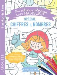 Mon cahier de coloriages super-magiques : spécial chiffres & nombres