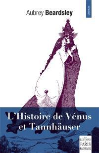 L'histoire de Vénus et Tannhäuser : & autres textes