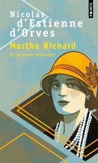 Marthe Richard ou Les beaux mensonges : récit