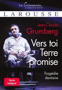 Vers toi Terre promise : tragédie dentaire : texte intégral