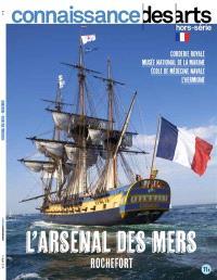 L'arsenal des mers : Rochefort : la Corderie royale, le Musée de la marine, l'Hermione