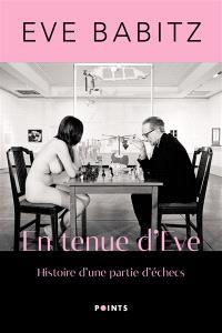 En tenue d'Eve : histoire d'une partie d'échecs