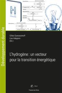 L'hydrogène : un vecteur pour la transition énergétique