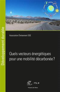 Quels vecteurs énergétiques pour une mobilité décarbonée ? : congrès OSE 2019, 19e édition : Ecole nationale supérieure des Mines Sophia Antipolis, le 26 septembre 2019