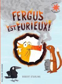 Fergus est furieux