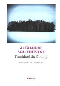 L'archipel du Goulag : 1918-1956 : essai d'investigation littéraire