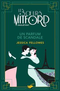 Les soeurs Mitford enquêtent. Volume 3, Un parfum de scandale