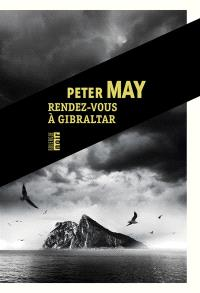 Peter May - Rendez-vous à Gilbratar