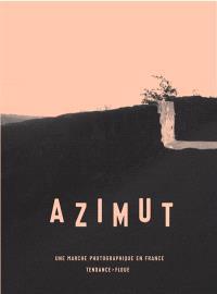 Azimut : une marche photographique en France