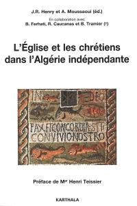 L'Eglise et les chrétiens dans l'Algérie indépendante