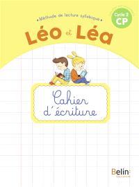 Léo et Léa : méthode de lecture syllabique CP, cycle  2 : cahier d'écriture