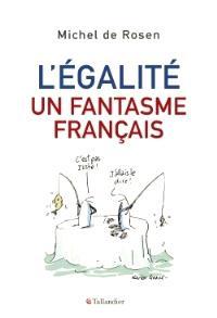 L'égalité, un fantasme français