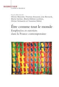 Etre comme tout le monde : employées et ouvriers dans la France contemporaine