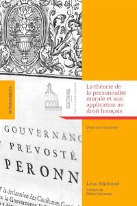 La théorie de la personnalité morale et son application au droit français : version intégrale