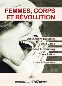 Femmes, corps et révolution. Volume 1