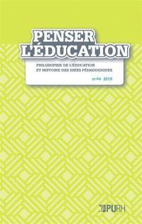 Penser l'éducation : philosophie de l'éducation et histoire des idées pédagogiques. n° 46