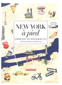New York à pied : comme vous ne l'avez jamais vue !