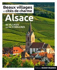 Beaux villages et cités de charme d'Alsace : 68 villages sur 17 itinéraires