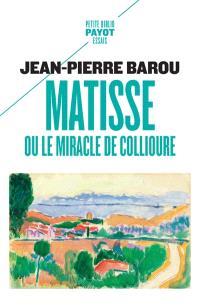 Matisse ou Le miracle de Collioure